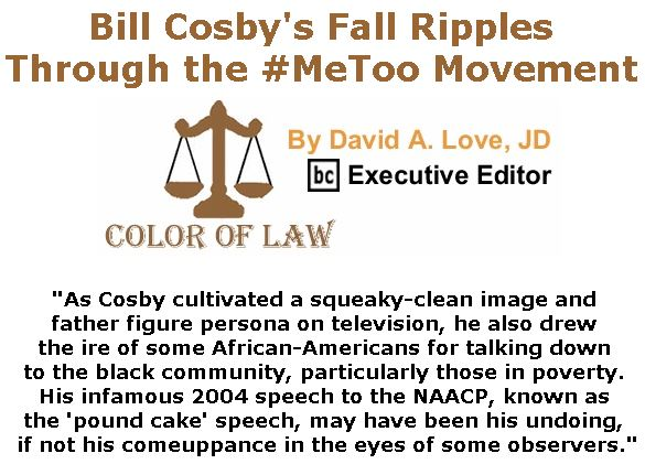 BlackCommentator.com October 04, 2018 - Issue 758: Bill Cosby's Fall Ripples Through the #MeToo Movement - Color of Law By David A. Love, JD, BC Executive Editor