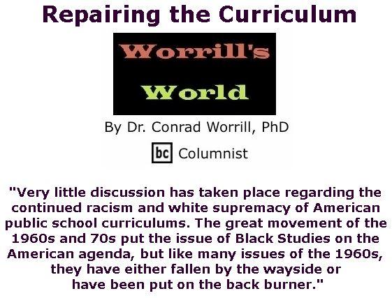 BlackCommentator.com October 04, 2018 - Issue 758: Repairing the Curriculum - Worrill's World By Dr. Conrad W. Worrill, PhD, BC Columnist