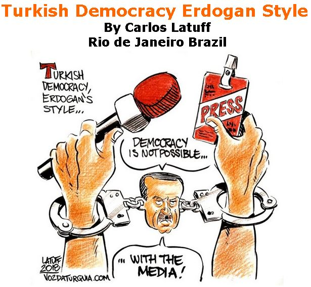 BlackCommentator.com October 11, 2018 - Issue 759: Turkish Democracy Erdogan Style - Political Cartoon By Carlos Latuff, Rio de Janeiro Brazil