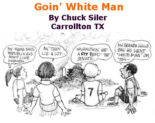 BlackCommentator.com October 11, 2018 - Issue 759: Goin' White Man - Political Cartoon By Chuck Siler, Carrollton TX
