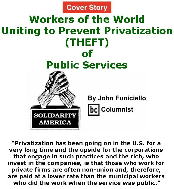 BlackCommentator.com - October 11, 2018 - Issue 759 Cover Story: Workers of the World Uniting to Prevent Privatization (THEFT) of Public Services - Solidarity America By John Funiciello, BC Columnist