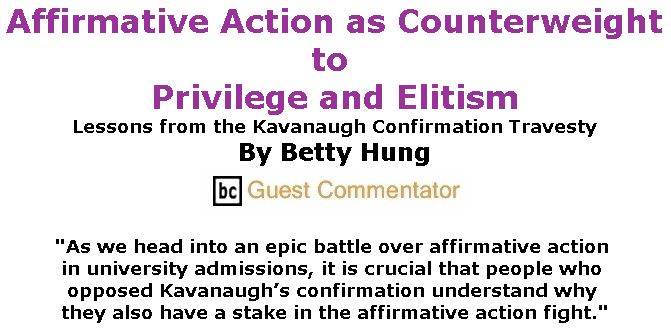 BlackCommentator.com October 11, 2018 - Issue 759: Affirmative Action as Counterweight to Privilege and Elitism By Betty Hung, BC Guest Commentator