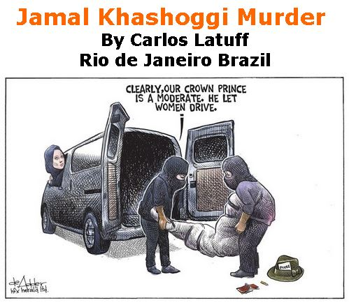 BlackCommentator.com October 18, 2018 - Issue 760: Jamal Khashoggi Murder - Political Cartoon By Carlos Latuff, Rio de Janeiro Brazil