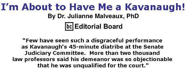 BlackCommentator.com October 18, 2018 - Issue 760: I'm About to Have Me a Kavanaugh! By Dr. Julianne Malveaux, PhD, BC Editorial Board