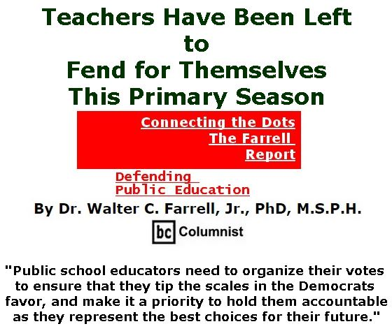 BlackCommentator.com October 18, 2018 - Issue 760: Teachers Have Been Left to Fend for Themselves This Primary Season - Connecting the Dots - The Farrell Report - Defending Public Education By Dr. Walter C. Farrell, Jr., PhD, M.S.P.H., BC Columnist