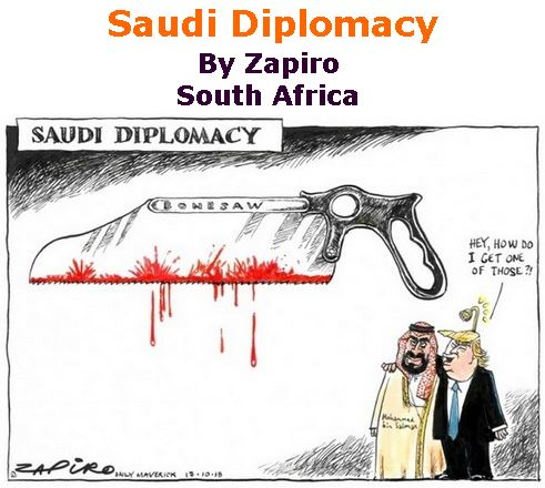 BlackCommentator.com October 25, 2018 - Issue 761: Saudi Diplomacy - Political Cartoon By Zapiro, South Africa