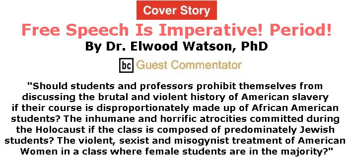 BlackCommentator.com - October 25, 2018 - Issue 761 Cover Story: Free Speech Is Imperative! Period! By Dr. Elwood Watson, PhD, BC Guest Commentator