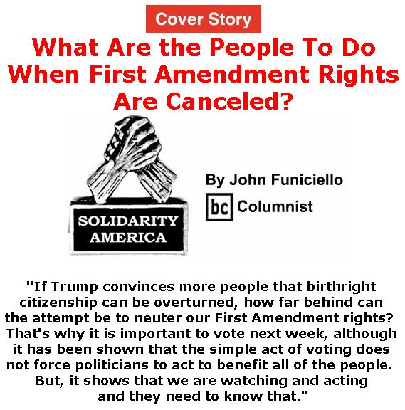 BlackCommentator.com - November 01, 2018 - Issue 762 Cover Story: What Are the People To Do When First Amendment Rights Are Canceled? - Solidarity America By John Funiciello, BC Columnist