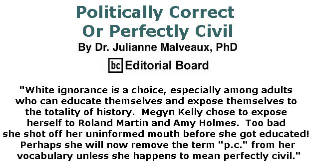 BlackCommentator.com November 01, 2018 - Issue 762: Politically Correct, Or Perfectly Civil By Dr. Julianne Malveaux, PhD, BC Editorial Board