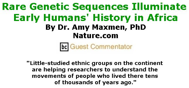 BlackCommentator.com November 01, 2018 - Issue 762:  Rare Genetic Sequences Illuminate Early Humans' History in Africa By Dr. Amy Maxmen, PhD, BC Guest Commentator