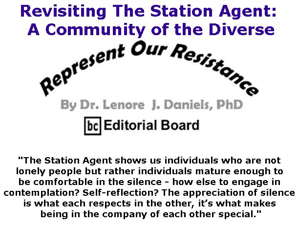 BlackCommentator.com November 01, 2018 - Issue 762: Revisiting The Station Agent: A Community of the Diverse - Represent Our Resistance By Dr. Lenore Daniels, PhD, BC Editorial Board