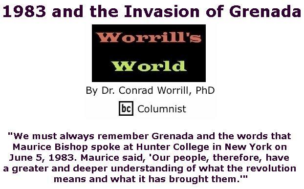 BlackCommentator.com November 01, 2018 - Issue 762: 1983 and the Invasion of Grenada - Worrill's World By Dr. Conrad W. Worrill, PhD, BC Columnist