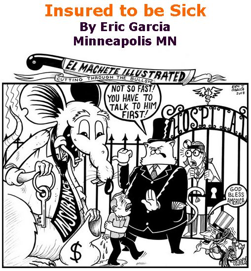 BlackCommentator.com November 08, 2018 - Issue 763: Insured to be Sick - Political Cartoon By Eric Garcia, Chicago IL