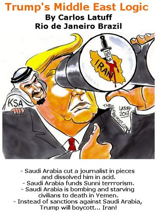 BlackCommentator.com November 08, 2018 - Issue 763: Trump's Middle East Logic - Political Cartoon By Carlos Latuff, Rio de Janeiro Brazil