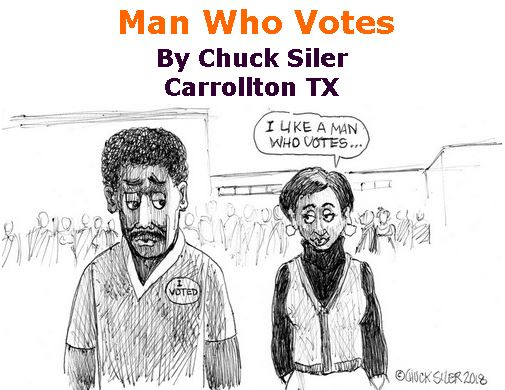 BlackCommentator.com November 08, 2018 - Issue 763: Man Who Votes - Political Cartoon By Chuck Siler, Carrollton TX