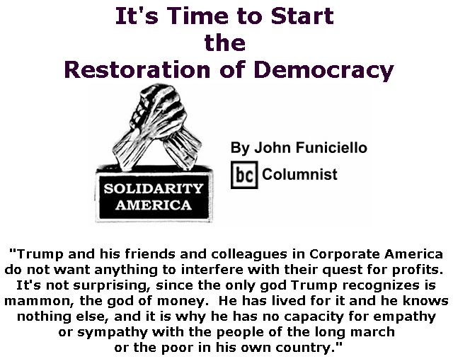 BlackCommentator.com November 08, 2018 - Issue 763: It's Time to Start the Restoration of Democracy - Solidarity America By John Funiciello, BC Columnist