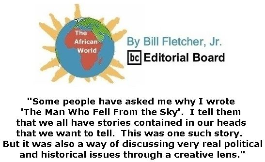 BlackCommentator.com November 08, 2018 - Issue 763: The Man Who Fell From the Sky - The African World By Bill Fletcher, Jr., BC Editorial Board