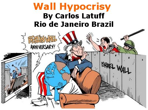 BlackCommentator.com November 15, 2018 - Issue 764: Wall Hypocrisy - Political Cartoon By Carlos Latuff, Rio de Janeiro Brazil