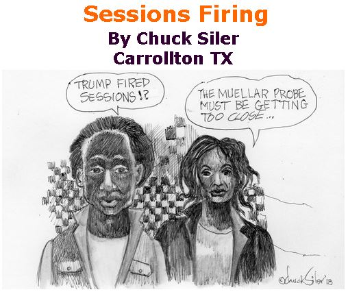 BlackCommentator.com November 15, 2018 - Issue 764: Sessions Firing - Political Cartoon By Chuck Siler, Carrollton TX