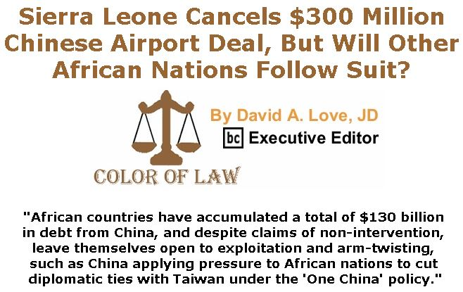 BlackCommentator.com November 15, 2018 - Issue 764: Sierra Leone Cancels $300 Million Chinese Airport Deal, But Will Other African Nations Follow Suit? - Color of Law By David A. Love, JD, BC Executive Editor
