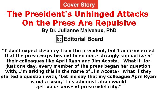 BlackCommentator.com - November 15, 2018 - Issue 764 Cover Story: The President and the Press: Unhinged Attacks Are Repulsive By Dr. Julianne Malveaux, PhD, BC Editorial Board