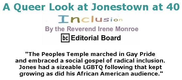 BlackCommentator.com November 15, 2018 - Issue 764: A Queer Look at Jonestown at 40 - Inclusion By The Reverend Irene Monroe, BC Editorial Board