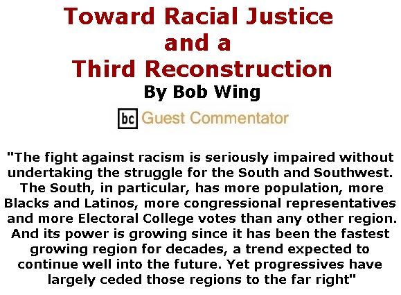 BlackCommentator.com November 15, 2018 - Issue 764: Toward Racial Justice and a Third Reconstruction By Bob Wing, BC Guest Commentator