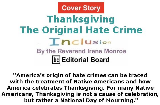 BlackCommentator.com - November 22, 2018 - Issue 765 Cover Story: Thanksgiving: The Original Hate Crime - Inclusion By The Reverend Irene Monroe, BC Editorial Board