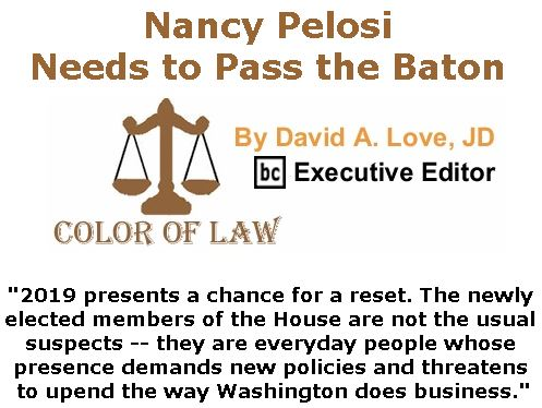 BlackCommentator.com November 29, 2018 - Issue 766: Nancy Pelosi Needs to Pass the Baton - Color of Law By David A. Love, JD, BC Executive Editor