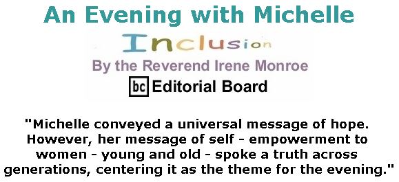 BlackCommentator.com November 29, 2018 - Issue 766: An Evening with Michelle - Inclusion By The Reverend Irene Monroe, BC Editorial Board