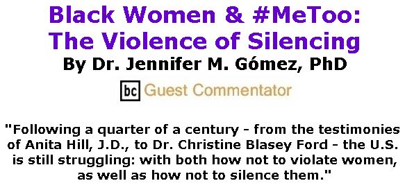 BlackCommentator.com December 06, 2018 - Issue 767: Black Women & #MeToo: The Violence of Silencing By Dr. Jennifer M. Gómez, PhD, BC Guest Commentator