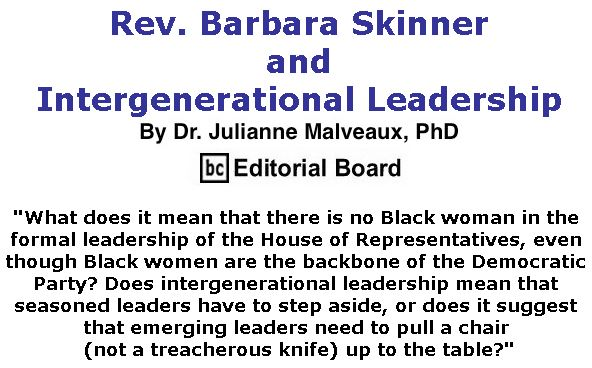 BlackCommentator.com December 06, 2018 - Issue 767:Rev. Barbara Skinner and Intergenerational Leadership By Dr. Julianne Malveaux, PhD, BC Editorial Board