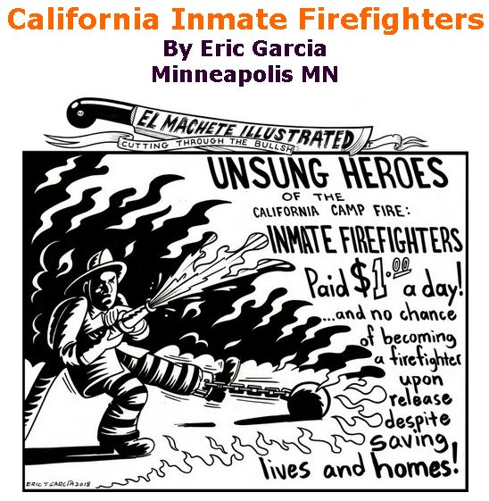 BlackCommentator.com December 13, 2018 - Issue 768: California Inmate Firefighters - Political Cartoon By Eric Garcia, Chicago IL