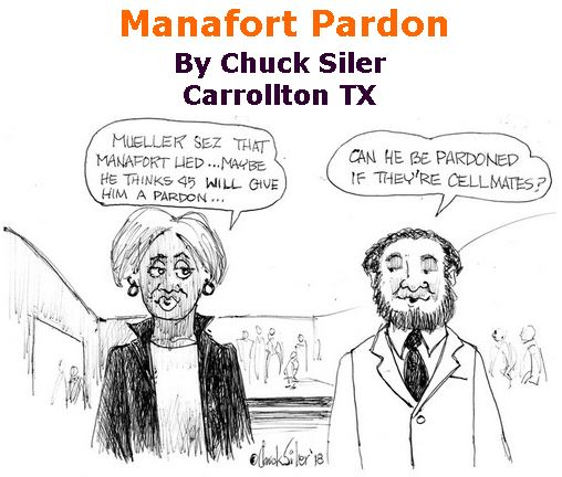 BlackCommentator.com December 13, 2018 - Issue 768: Manafort Pardon - Political Cartoon By Chuck Siler, Carrollton TX