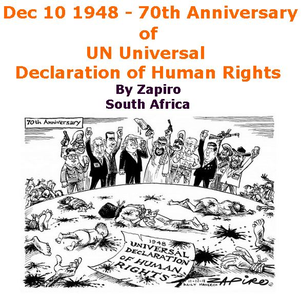BlackCommentator.com December 13, 2018 - Issue 768: Dec 10 1948 - 70th Anniversary of UN Universal Declaration of Human Rights - Political Cartoon By Zapiro, South Africa