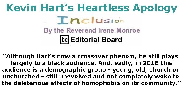 BlackCommentator.com December 13, 2018 - Issue 768: Kevin Hart's Heartless Apology - Inclusion By The Reverend Irene Monroe, BC Editorial Board