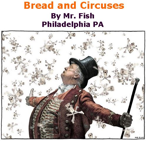 BlackCommentator.com December 20, 2018 - Issue 769: Bread and Circuses - Political Cartoon By Mr. Fish, Philadelphia PA