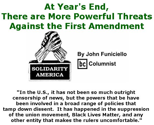 BlackCommentator.com December 20, 2018 - Issue 769: At Year's End, There are More Powerful Threats Against the First Amendment - Solidarity America By John Funiciello, BC Columnist