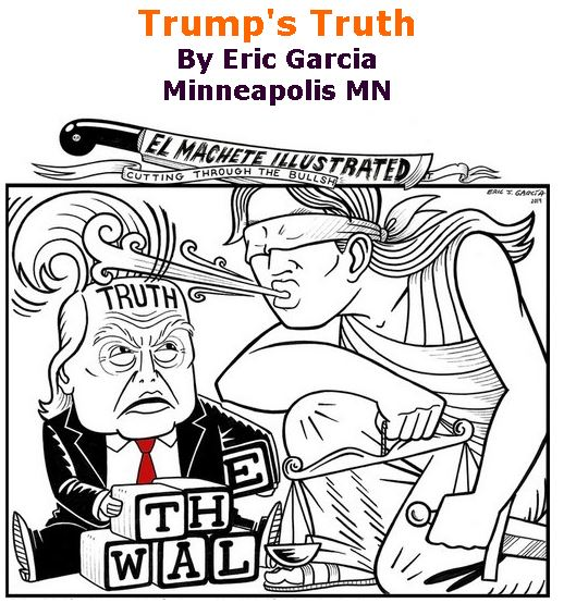 BlackCommentator.com January 10, 2019 - Issue 771: Trump's Truth - Political Cartoon By Eric Garcia, Chicago IL