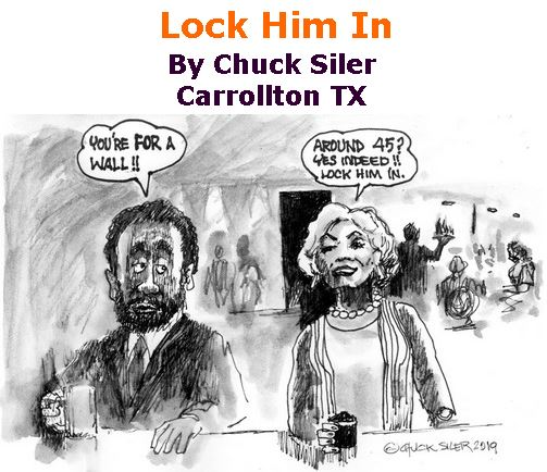 BlackCommentator.com January 10, 2019 - Issue 771: Lock Him In - Political Cartoon By Chuck Siler, Carrollton TX