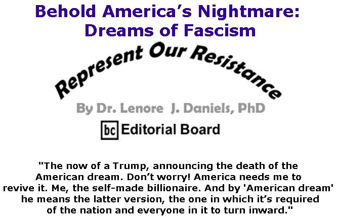 BlackCommentator.com January 10, 2019 - Issue 771: Behold America's Nightmare: Dreams of Fascism - Represent Our Resistance By Dr. Lenore Daniels, PhD, BC Editorial Board