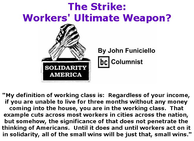 BlackCommentator.com January 10, 2019 - Issue 771: The Strike: Workers' Ultimate Weapon? - Solidarity America By John Funiciello, BC Columnist