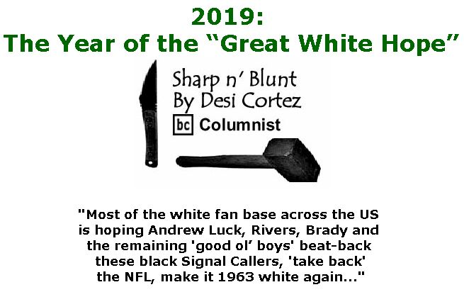 """BlackCommentator.com January 10, 2019 - Issue 771: 2019: The Year of the """"Great White Hope"""" - Sharp n' Blunt By Desi Cortez, BC Columnist"""