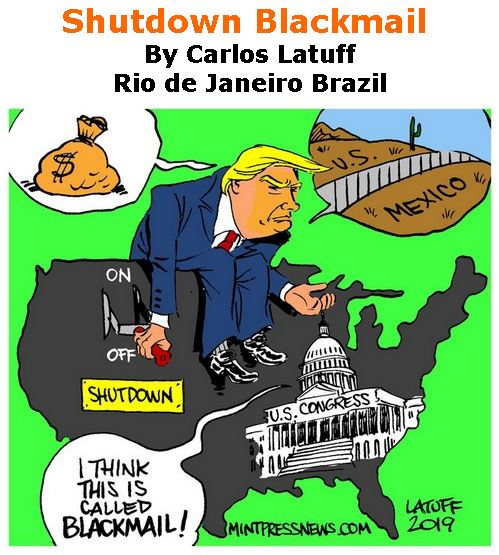 BlackCommentator.com January 17, 2019 - Issue 772: Shutdown Blackmail - Political Cartoon By Carlos Latuff, Rio de Janeiro Brazil