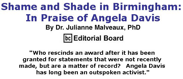 BlackCommentator.com January 17, 2019 - Issue 772: Shame and Shade in Birmingham: In Praise of Angela Davis By Dr. Julianne Malveaux, PhD, BC Editorial Board