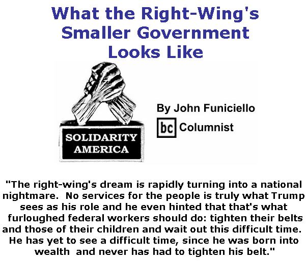 BlackCommentator.com January 17, 2019 - Issue 772: What the Right-Wing's Smaller Government Looks Like - Solidarity America By John Funiciello, BC Columnist