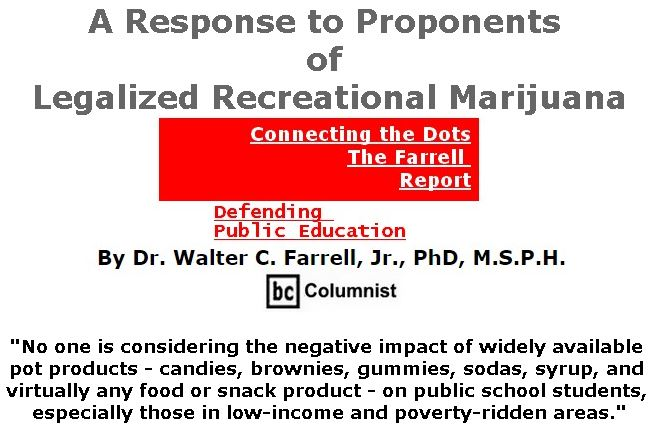 BlackCommentator.com January 17, 2019 - Issue 772: A Response to Proponents of Legalized Recreational Marijuana  - Connecting the Dots - The Farrell Report - Defending Public Education By Dr. Walter C. Farrell, Jr., PhD, M.S.P.H., BC Columnist