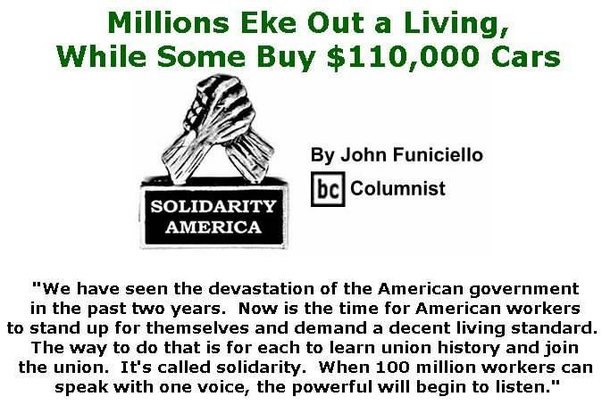 BlackCommentator.com January 24, 2019 - Issue 773: Millions Eke Out a Living, While Some Buy $110,000 Cars - Solidarity America By John Funiciello, BC Columnist