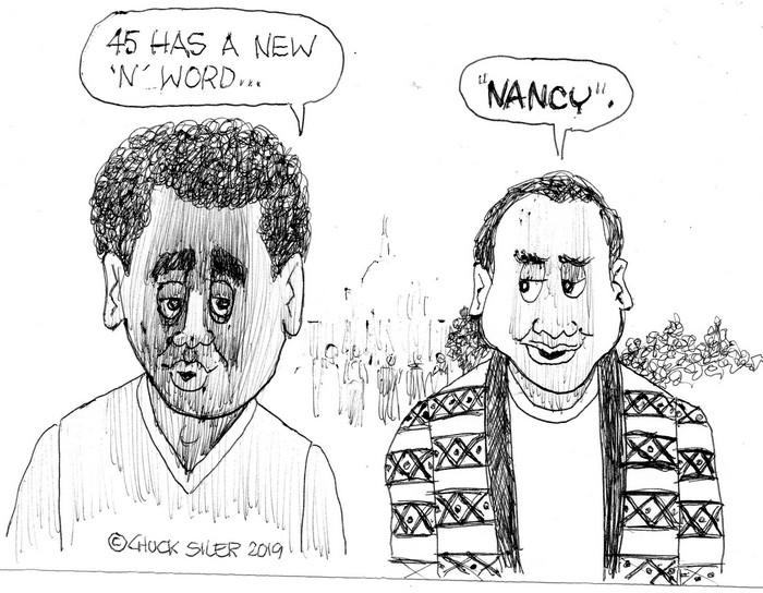 BlackCommentator.com January 31, 2019 - Issue 774: Trump's New N Word - Political Cartoon By Chuck Siler, Carrollton TX