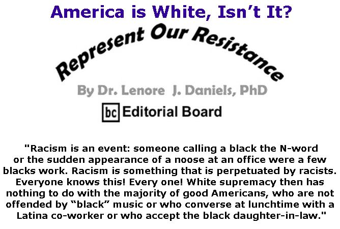 BlackCommentator.com January 31, 2019 - Issue 774: America is White, Isn't It? - Represent Our Resistance By Dr. Lenore Daniels, PhD, BC Editorial Board